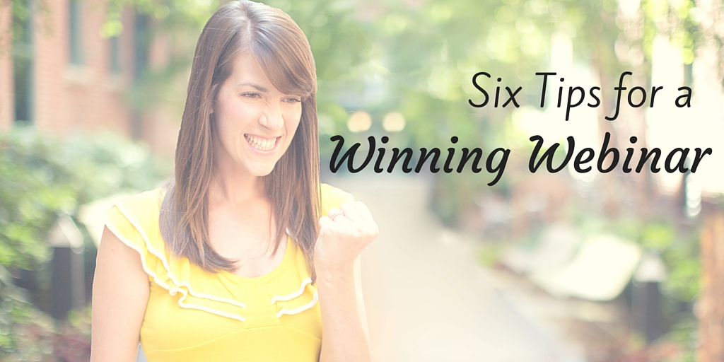 6 Tips for a Winning Webinar