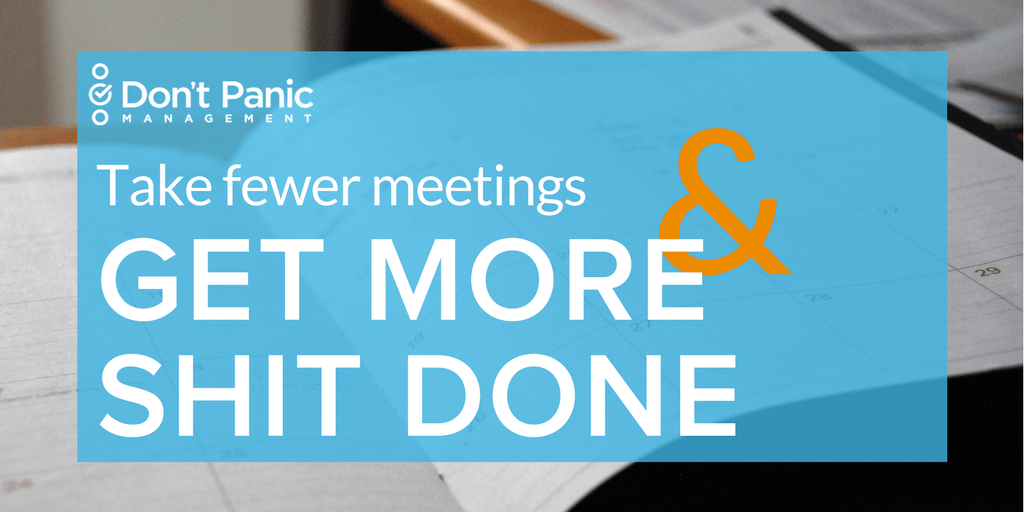 Take Fewer Meetings and GSD in 2017