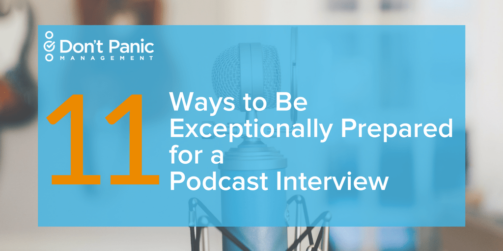 How to Prepare for a Podcast Interview | Don't Panic Mgmt