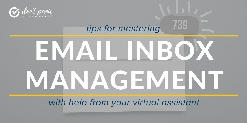 """grey background with an envelope with """"739"""" flashing in the upper right corner. Text overlays the image """"Tips for mastering email inbox management with help from your virtual assistant"""""""