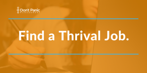 How and Where to Find a Thrival Job | Don't Panic Mgmt