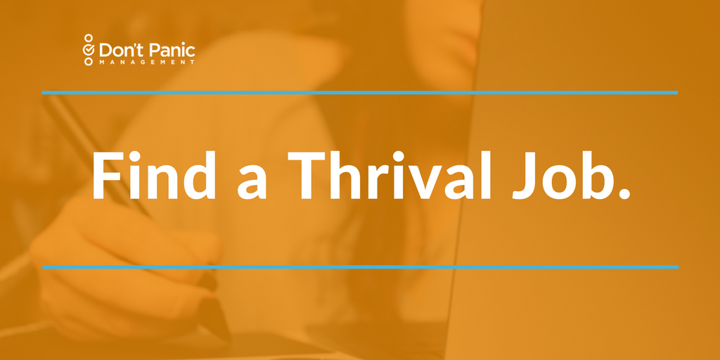 How and Where to Find a Thrival Job   Don't Panic Mgmt