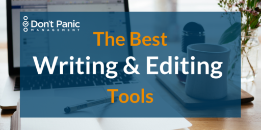 Our Favorite Writing and Editing Tools | Don't Panic Mgmt