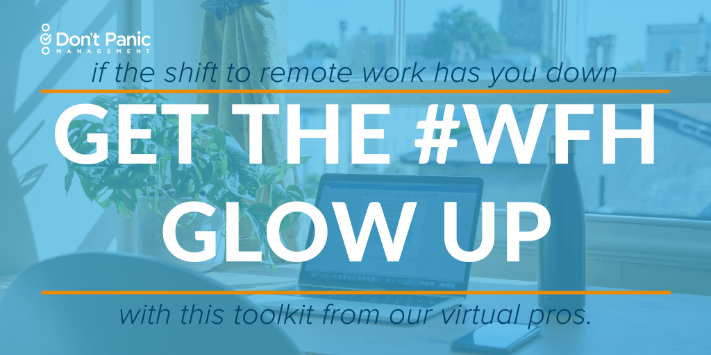 """blue and white text """"if the shift to remote work has you down, get the #WFH glow up with this toolkit from our virtual pros."""""""