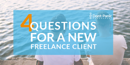Ask These Four Questions Before Taking On a New Freelance Client