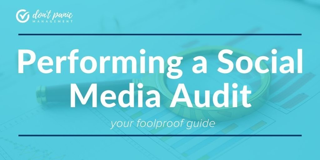 performing a social media audit - your foolproof guide