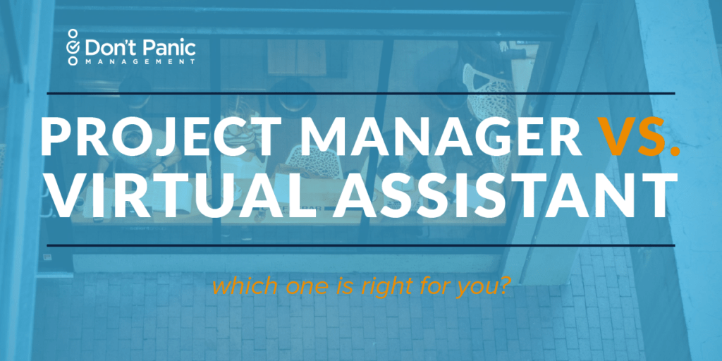 Project Manager vs. Virtual Assistant: Which Do You Need?
