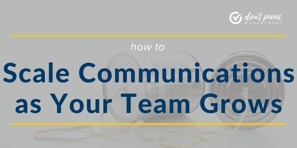 scale communications as your team grows