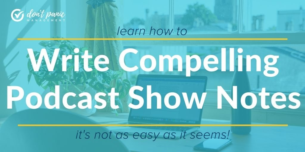 writing compelling podcast show notes